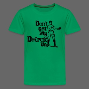 Don't Get My Detroit Up - Kids' Premium T-Shirt