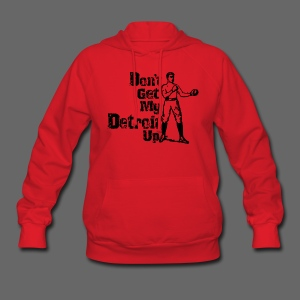 Don't Get My Detroit Up - Women's Hoodie