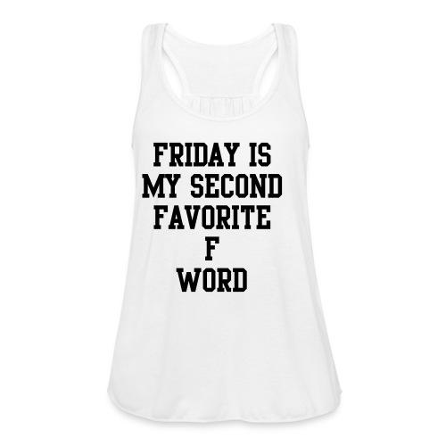 Fuck & Friday - Women's Flowy Tank Top by Bella