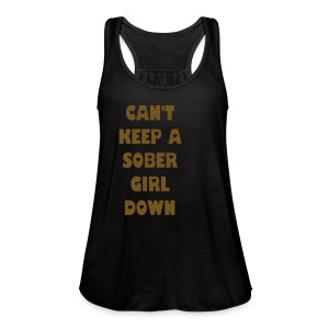 Can't Keep A Sober Girl Down Gold Glitter-Tank - Women's Flowy Tank Top by Bella
