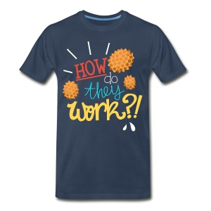 Men's: How do they work?! - Men's Premium T-Shirt