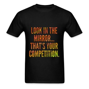 Your Competition - Men's T-Shirt