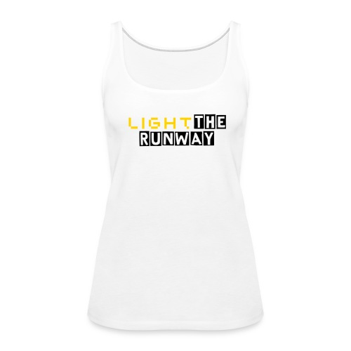 Light the Runway Model Me Girl Tank - Women's Premium Tank Top