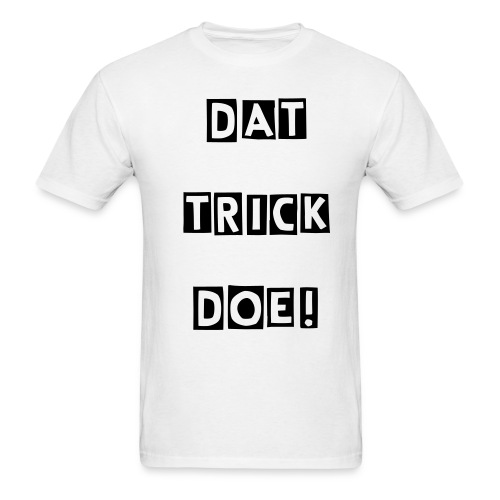 Dat Trick Doe! - Men's T-Shirt