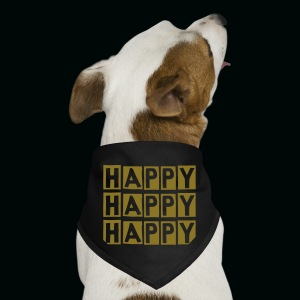 HAPPY HAPPY HAPPY - Dog Bandana