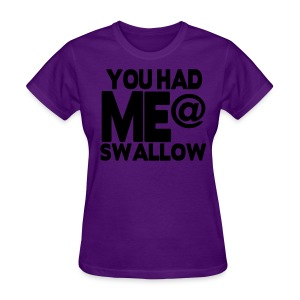 NEW!    You Had ME - Women's T-Shirt