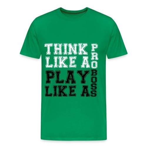 Think Like A Pro, Play Like A Boss - Men's Premium T-Shirt