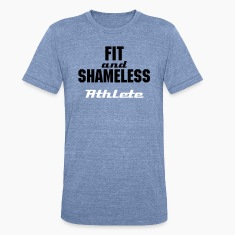 Fit and Shameless T-Shirts