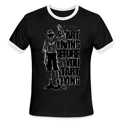 star_living_before_you_start_dying - Men's Ringer T-Shirt
