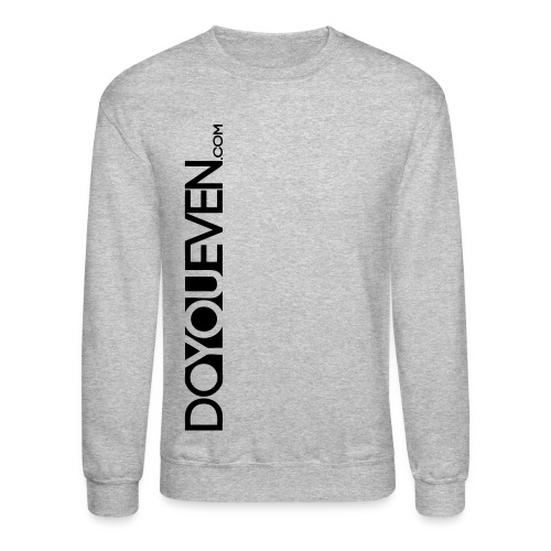 Crewneck Sweatshirt - The exclusive and original DoYouEven.com design now available on sweat-shirts.  This features our DoYouEven.com banner on the front of the sweatshirt, and our traditional DYE logo on the back.