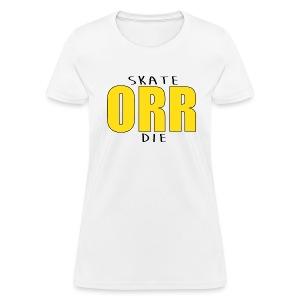 Skate Orr Die - Women's T-Shirt
