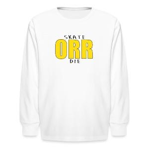 Skate Orr Die - Kids' Long Sleeve T-Shirt