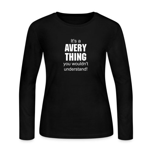 it's a Avery thing you wouldn't understand - Women's Long Sleeve Jersey T-Shirt
