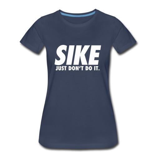 Sike - Women's Premium T-Shirt