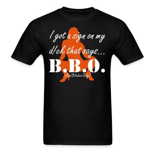 B.B.O. (Bad B!tc#3s Only) - Men's T-Shirt