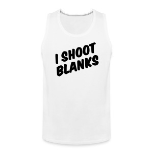 I shoot blanks - Men's Premium Tank