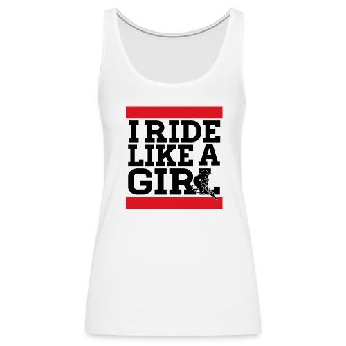 I Ride Like A Girl Text - Tank (Womens) - Women's Premium Tank Top