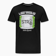 I Just Wanna Be STR8 T-Shirts