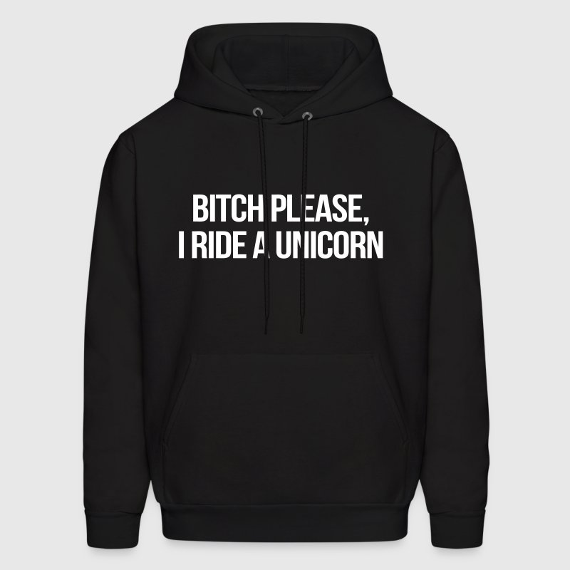Bitch Please I Ride A Unicorn Hoodies - Men's Hoodie