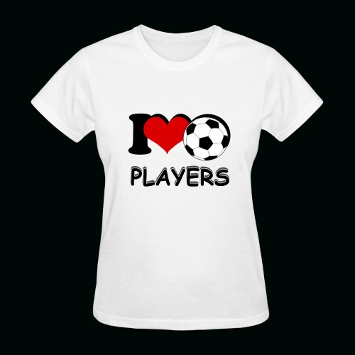 I Love Soccer Players - Women's T-Shirt