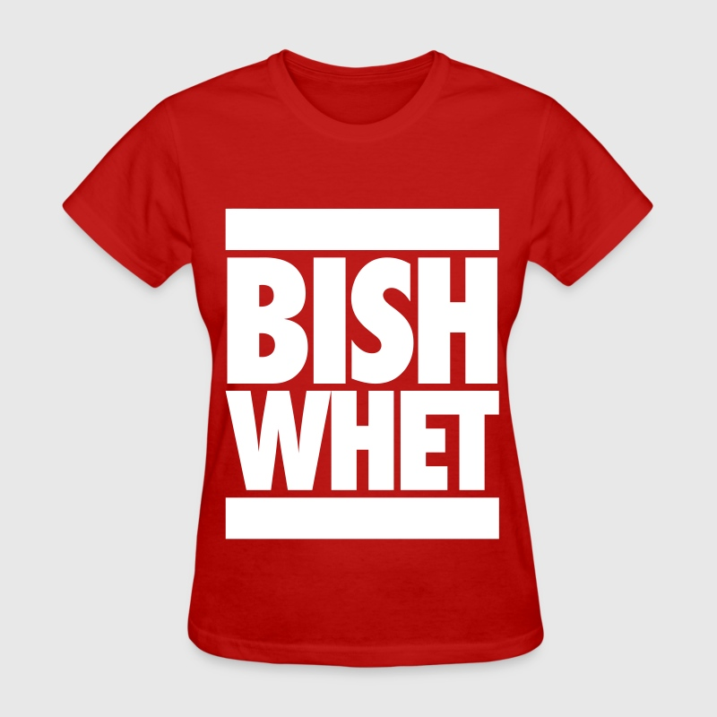 Bish Whet T-Shirt | Spreadshirt