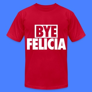 Bye Felicia T-Shirts - Men's T-Shirt by American Apparel