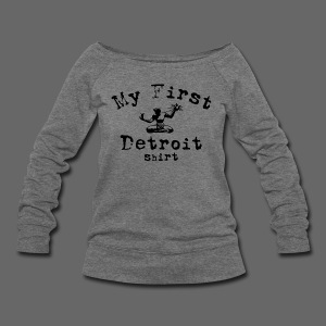 My First Detroit Shirt - Women's Wideneck Sweatshirt