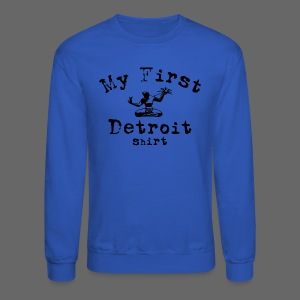 My First Detroit Shirt - Crewneck Sweatshirt