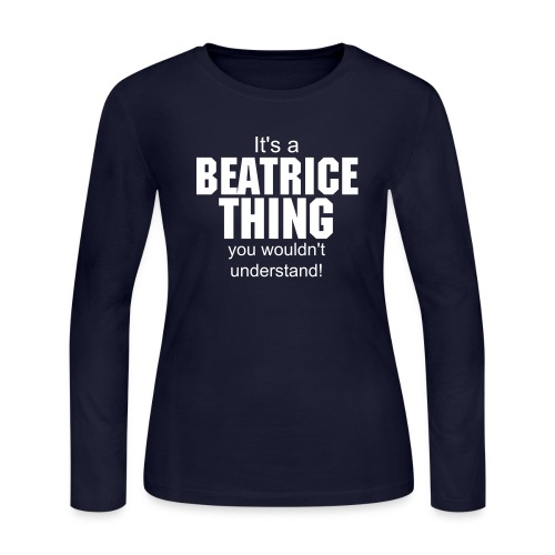 It's a beatrice thing you wouldn't understand - Women's Long Sleeve Jersey T-Shirt