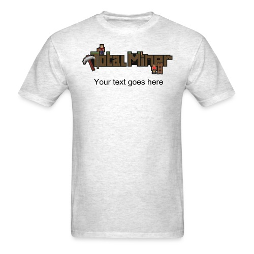 Total Miner Logo T-Shirt with Personalized Text - Men's T-Shirt