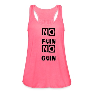 No Pain No Gain Mujer - Women's Flowy Tank Top by Bella