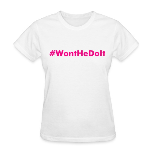 #WontHeDoIt (White/HP) - Women's T-Shirt
