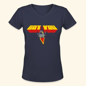Got You (free shirtcolor selection) - Women's V-Neck T-Shirt