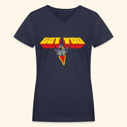 Got You (free shirtcolor selection) - Women's V-Neck T-Shirt