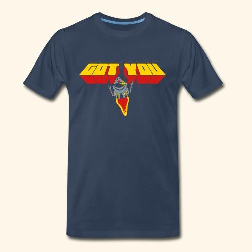 Got You (free shirtcolor selection) - Men's Premium T-Shirt