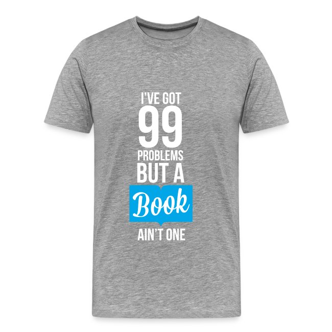 I've Got 99 Problems But A Book Ain't One