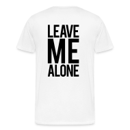T-Shirts ~ Men's Premium T-Shirt ~ Leave me alone | Mens tee (back print)