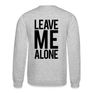 Long Sleeve Shirts ~ Men's Crewneck Sweatshirt ~ Leave me alone | Mens Jumper