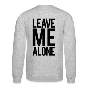Leave me alone | Mens Jumper - Crewneck Sweatshirt