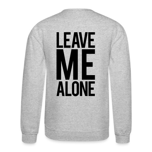 Leave me alone | Mens Jumper - Crewneck Sweatshirt