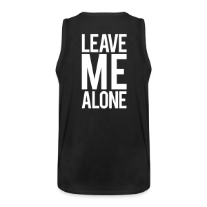 Leave me alone | Mens tank - Men's Premium Tank
