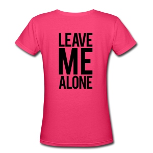 Leave me alone | Womens Tee - Women's V-Neck T-Shirt
