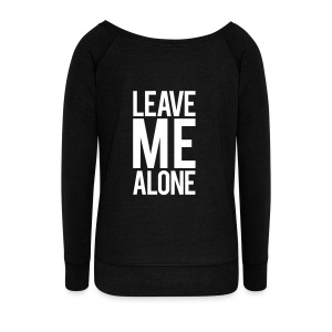 Leave me alone | Womens Jumper - Women's Wideneck Sweatshirt