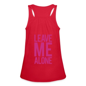 Leave me alone | Womens flowy tank - Women's Flowy Tank Top by Bella