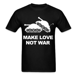 Make love not war Anti-war - Peace - Palestine - Tibet - Anti-zionist - Anti-israel - Anti-militarism - Non-violence - Pacifism - Anti-imperialism - Anarchists Against