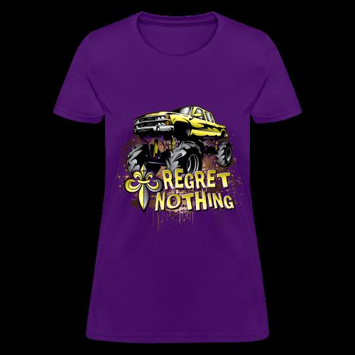 Mud Trucks Regret Nothing - Women's T-Shirt
