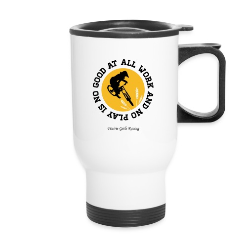 All Work and No Play Travel Mug - Travel Mug