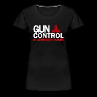 Women's T-Shirts ~ Women's Premium T-Shirt ~ Ladies Premium: Gun Control