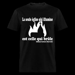 La seule église qui illumine est celle qui brûle (Buenaventura Durruti) Anti-religion - Atheism - Agnostic - Anti-clericalism - No gods no masters