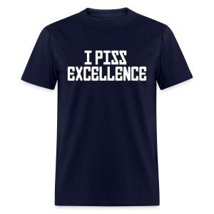 Standard Tee: I Piss Excellence - Men's T-Shirt